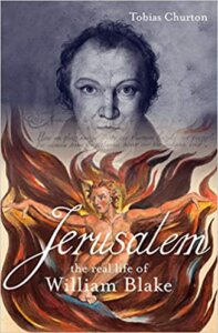Book Cover of Jerusalem: The Real Life of William Blake: Tobias Churton opposed to viewing William Blake as a revolutionary poet.